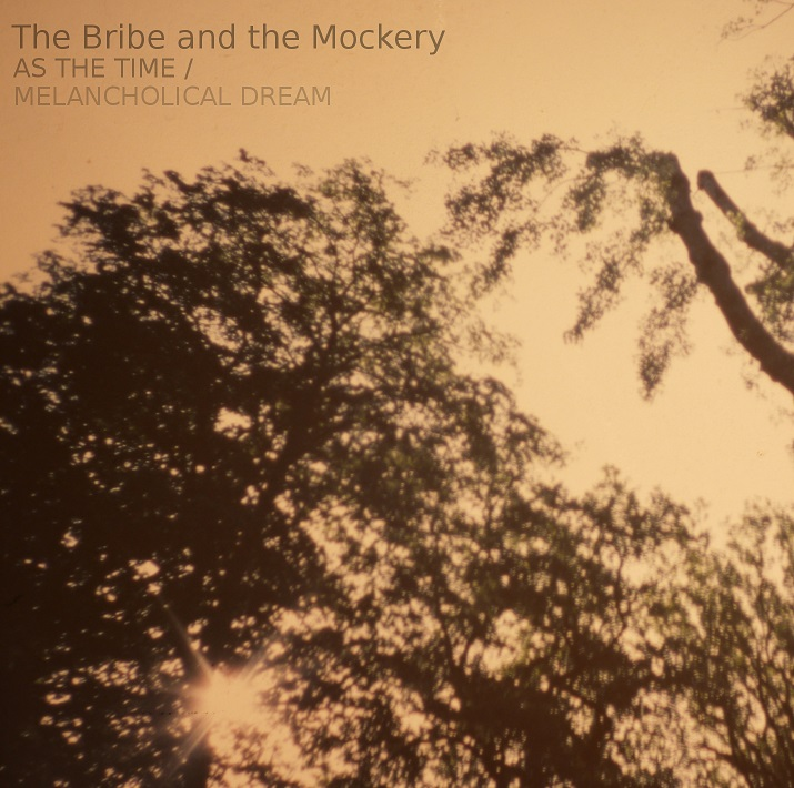 The Bribe and the Mockery - As the time + Melancholical dream