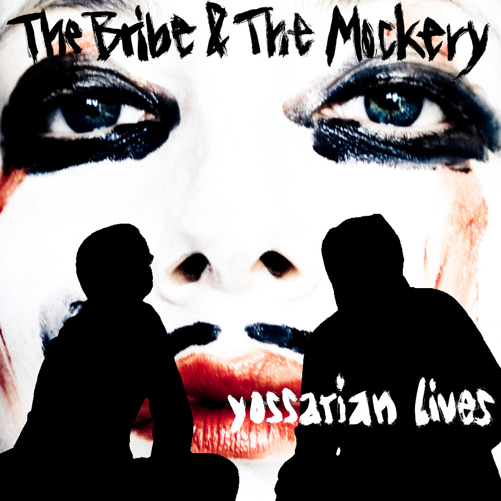 The Bribe and the Mockery - Yossarian lives EP