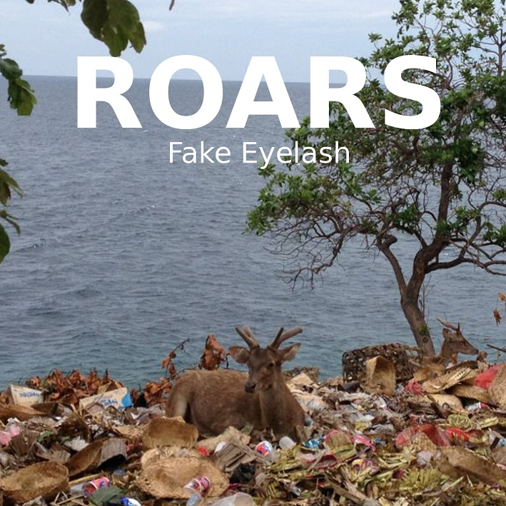 Roars - Fake eyelash EP